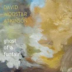 Ghost of a Funfair - David Wooster Atkinson